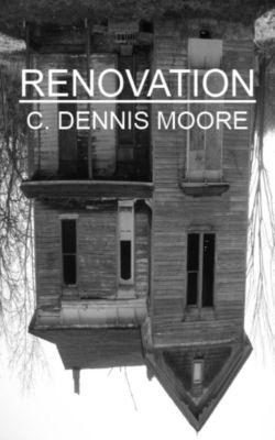 Renovation, C. Dennis Moore