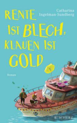 Rente ist Blech, Klauen ist Gold, Catharina Ingelman-Sundberg