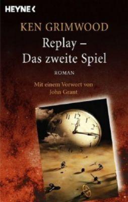 Replay - Das zweite Spiel - Ken Grimwood |