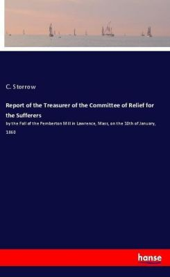 Report of the Treasurer of the Committee of Relief for the Sufferers, C. Storrow