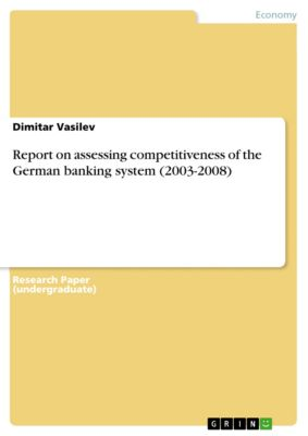 Report on assessing competitiveness of the German banking system (2003-2008), Dimitar Vasilev