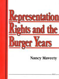 Representation Rights and the Burger Years, Nancy L. Maveety