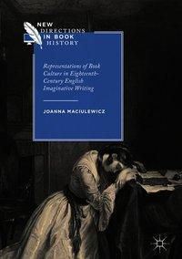 Representations of Book Culture in Eighteenth-Century English Imaginative Writing, Joanna Maciulewicz
