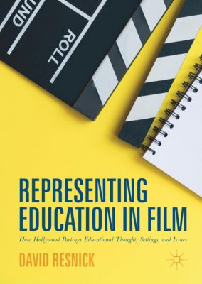 Representing Education in Film, David Resnick