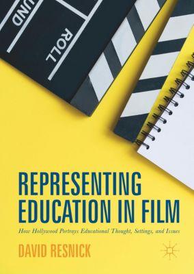 Representing Education in Film, David Resnick