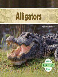 Reptiles: Alligators, Grace Hansen