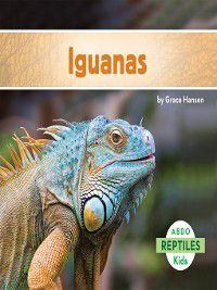 Reptiles: Iguanas, Grace Hansen