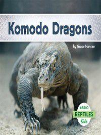Reptiles: Komodo Dragons, Grace Hansen