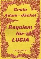 Requiem für Lucia - Grete Adam-Jäckel |