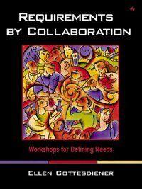 Requirements by Collaboration, Ellen Gottesdiener