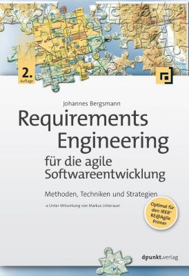 Requirements Engineering für die agile Softwareentwicklung, Johannes Bergsmann