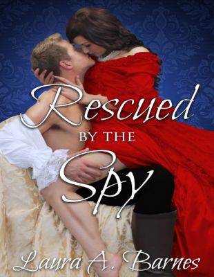 Rescued By the Spy, Laura A. Barnes