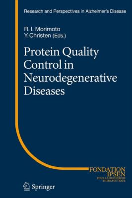 Research and Perspectives in Alzheimer's Disease: Protein Quality Control in Neurodegenerative Diseases
