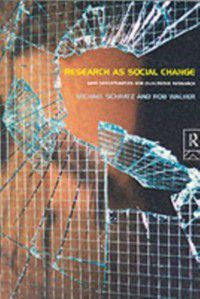 Research as Social Change, Michael Schratz, Rob Walker