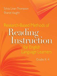Research-Based Methods of Reading Instruction for English Language Learners, Grades K-4, Sharon Vaughn, Sylvia Linan-Thompson