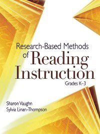 Research-Based Methods of Reading Instruction, Grades K–3, Sharon Vaughn, Sylvia Linan-Thompson