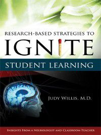 Research-Based Strategies to Ignite Student Learning, Judith Willis