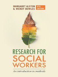 Research for Social Workers, Margaret Alston, Wendy Bowles