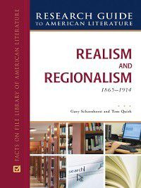 Research Guide to American Literature: Realism and Regionalism, 1865-1914, Tom Quirk, Gary Scharnhorst