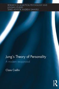 Research in Analytical Psychology and Jungian Studies: Jung's Theory of Personality, Clare Crellin