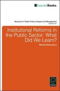 Research in Public Policy Analysis and Management: Institutional Reforms in the Public Sector, Mahabat Baimyrzaeva