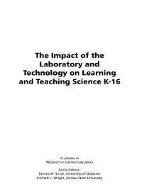 Research in Science Education: The Impact of the Laboratory and Technology on Learning and Teaching Science K-16