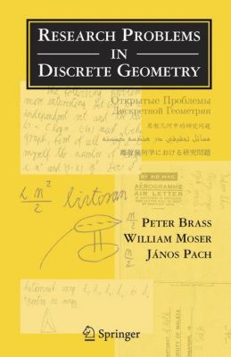 Research Problems in Discrete Geometry, Peter Brass, William O. Moser, Janos Pach