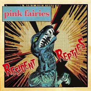 Resident Reptiles, Pink Fairies
