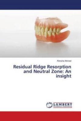 Residual Ridge Resorption and Neutral Zone: An insight, Rimsha Ahmed
