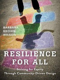 Resilience for All, Barbara Brown Wilson