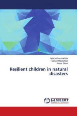 Resilient children in natural disasters, Leila Mohammadinia, Hossein Malekafzali, Abbas Ebadi