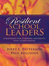 Resilient School Leaders, Paul Kelleher, Jerry L. Patterson