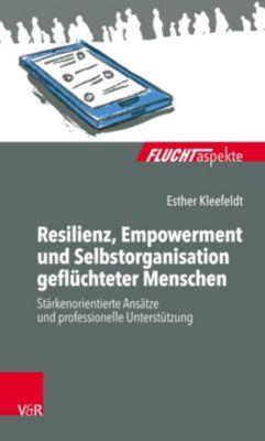 Resilienz, Empowerment und Selbstorganisation geflüchteter Menschen, Esther Kleefeldt