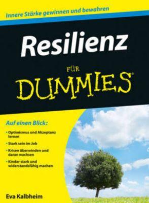 Resilienz für Dummies, Eva Kalbheim