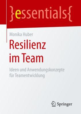 Resilienz im Team - Monika Huber |