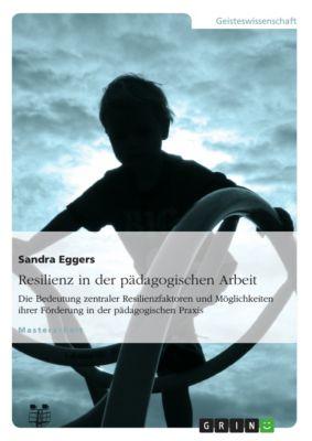 Resilienz in der pädagogischen Arbeit, Sandra Eggers