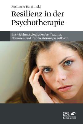 Resilienz in der Psychotherapie, Rosmarie Barwinski