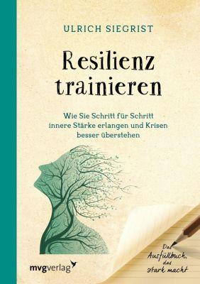 Resilienz trainieren - Ulrich Siegrist  