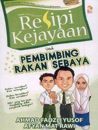 Resipi Kejayaan Untuk Pembimbing Rakan Sebaya, Ahmad Fadzli Yusof, Afyan Mat Rawi
