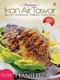 Resipi Warisan Ikan Air Tawar, Chef Hanieliza