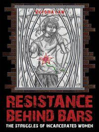 Resistance Behind Bars, Victoria Law