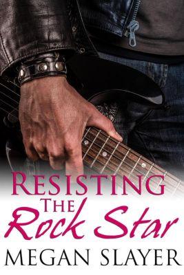 Resisting the Rock Star, Megan Slayer