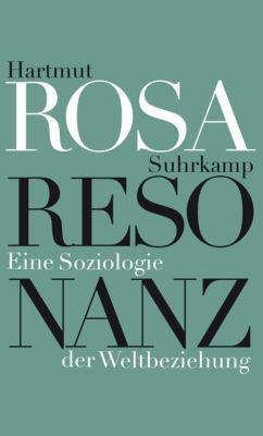 Resonanz, Hartmut Rosa