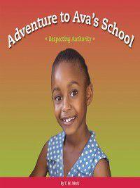 Respect!: Adventure to Ava's School, T. M. Merk