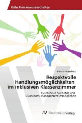 Respektvolle Handlungsmöglichkeiten im inklusiven Klassenzimmer - Hannah Matscheko pdf epub