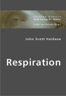Respiration, John S. Haldane