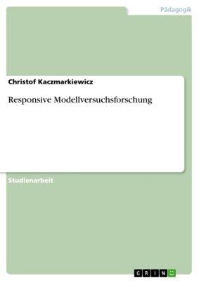 Responsive Modellversuchsforschung, Christof Kaczmarkiewicz