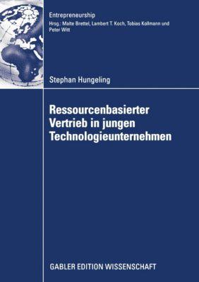 Ressourcenbasierter Vertrieb in jungen Technologieunternehmen, Stephan Hungeling