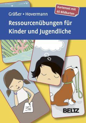 Ressourcenübungen für Kinder und Jugendliche, 60 Bildkarten, Melanie Gräßer, Eike Hovermann