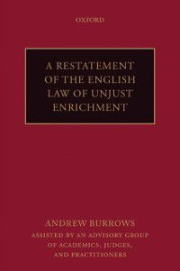 Restatement of the English Law of Unjust Enrichment, QC (hon), Andrew Burrows FBA